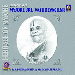 Composition Of Mysore Sri Vasudevachar songs