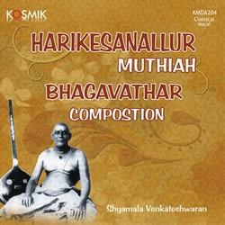 Harikesanallur Muthiah Bhagavathar Composition songs