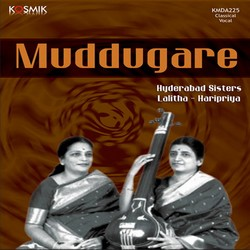 Muddugare (Lalitha - Haripriya) songs