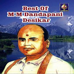 Best Of M M Dandapani Desikar songs