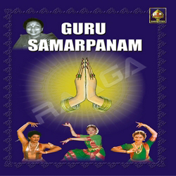 Guru Samarpanam - Classic Dance songs