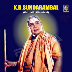 K B Sundarambal - Carnatic Classical songs