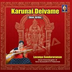 Karunai Deivame - Devi Kritis songs