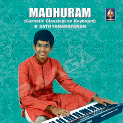 Madhuram - Carnatic Classical On Keyboard songs
