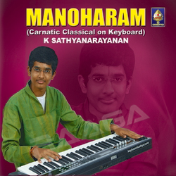 Manoharam - Carnatic Classical On Keyboard songs