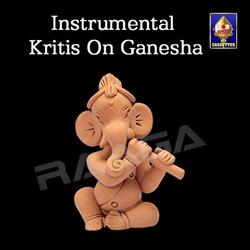 Popular Instrumental Kritis On Ganesha songs