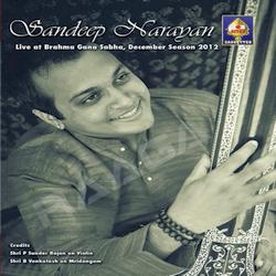 Sandeep Narayan - Live At Brahma Gana Sabha December Season 2012 songs