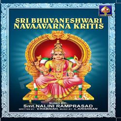 Sri Bhuvaneshwari Navaavarna Kritis songs