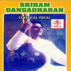 Classical Vocal - Sriram Gangadharan songs