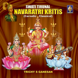 Swaati Tirunaal Navaraatri Kritis songs
