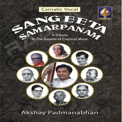 Sangeeta Samarpanam - A Tribute To The Doyens Of Classical Music songs