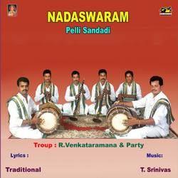 Nadaswaram - Pellisandadi songs