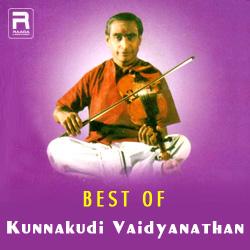 Best Of Kunnakudi Vaidyanathan songs