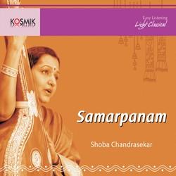 Samarpanam Shoba Chandrasekar songs