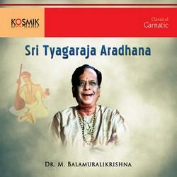 Sri Thyagaraja Aradhana songs