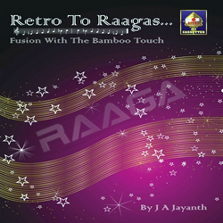 Retro To Raagas - Fusion With The Bamboo Touch songs