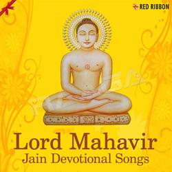 Lord Mahavir - Jain Devotional Songs songs