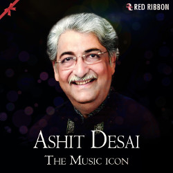 Ashit Desai - The Music Icon songs