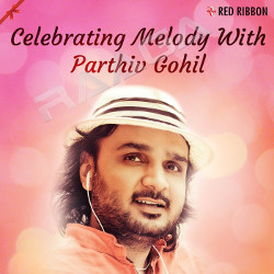 Celebrating Melody With Parthiv Gohil songs