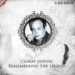 Hasrat Jaipuri - Remembering The Legend songs