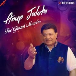 Anup Jalota - The Ghazal Maestro songs