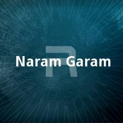 Naram Garam songs