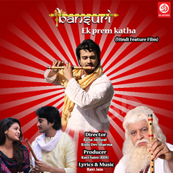 Bansuri Ek Prem Katha songs