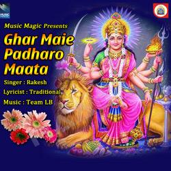 Ghar Maie Padharo Maata songs