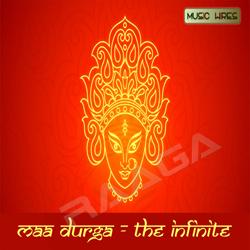 Maa Durga - The Infinite songs