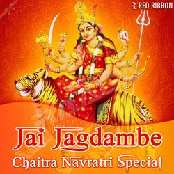 Jai Jagdambe - Chaitra Navratri Special songs