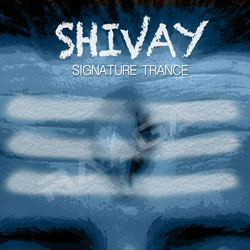 Shivay - Signature Trance songs