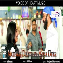 Mujhko Deewana Bana Diya songs