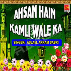 Ahsan Hain Kamli Wale Ka songs