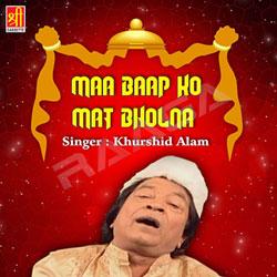 Maa Baap Ko Mat Bholna songs