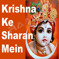 Krishna Ke Sharan Mein songs