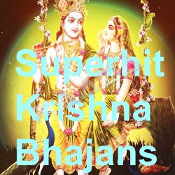 Superhit Krishna Bhajans songs