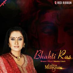 Bhakti Ras By Lalitya Munshaw songs