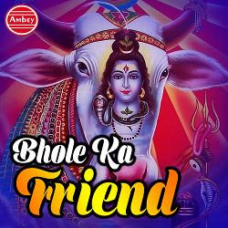 Bhole Ka Friend songs