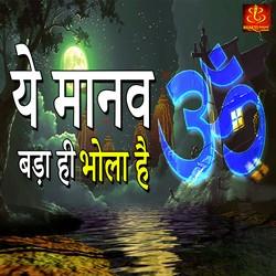 Ye Manav Bada Hi Bhola Hai songs