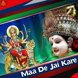 Maa De Jai Kare songs