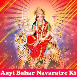 Aayi Bahar Navaratre Ki songs