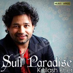 Sufi Paradise - Kailash Kher songs