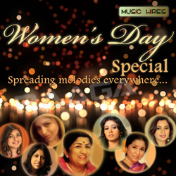 Women's Day Special- Spreading Melodies Everywhere songs