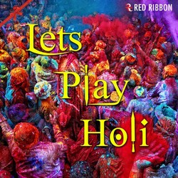 Lets Play Holi songs