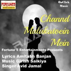 Channd Mulakatoein Mein songs