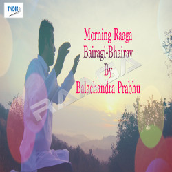 Morning Raaga Bairagi Bhairav songs