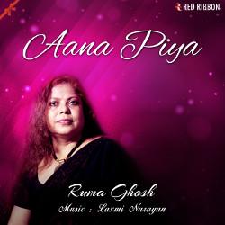 Aana Piya songs
