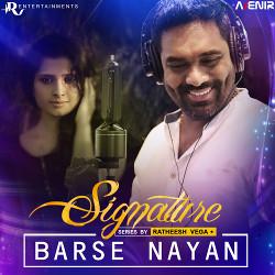 Signature Series By Ratheesh Vega - Barse Nayan songs