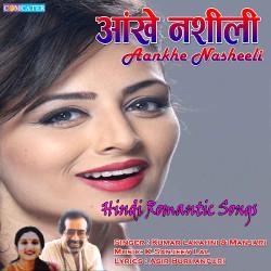 Aankhe Nasheeli songs