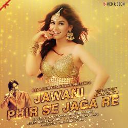 Jawani Phir Se Jaga Re songs